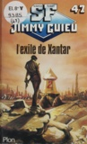 Jimmy Guieu - L'Exilé de Xantar.