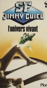 Jimmy Guieu - L'Univers vivant.