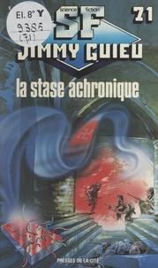 Jimmy Guieu - La stase achronique.