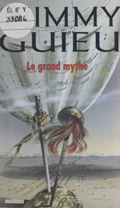 Jimmy Guieu - Le grand mythe.