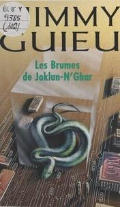 Jimmy Guieu - Les brumes de Joklun-N'Ghar.