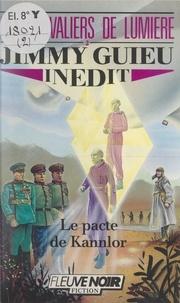 Jimmy Guieu - Les chevaliers de lumière (2) - Le pacte de Kannlor.