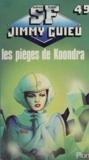Jimmy Guieu - Les Pièges de Koondra.