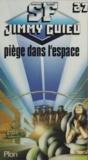 Jimmy Guieu - Piège dans l'espace.