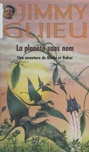 Jimmy Guieu et Richard Wolfram - Une aventure de Blade et Baker - La planète sans nom.