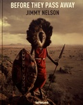 Jimmy Nelson - Before they pass away.