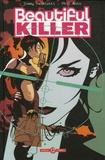 Jimmy Palmiotti et Phil Noto - Beautiful killer Tome 1 : L'exécutrice magnifique.