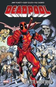 Jimmy Palmiotti et Buddy Scalera - Deadpool Tome 6 : Un été meurtrier.