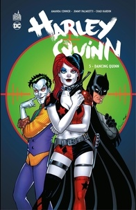 Jimmy Palmiotti et Amanda Conner - Harley Quinn - Tome 5 - Dancing Quinn.