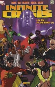 Jimmy Palmiotti et Justin Gray - Infinite Crisis  : Un an plus tard - Tome 1.