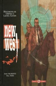 Jimmy Palmiotti et Phil Noto - New west Tome 1 : Réglements de comptes à Laurel Canyon.