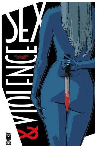 Jimmy Palmiotti et Justin Gray - Sex & Violence.