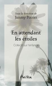 Jimmy Poirier - En attendant les étoiles - Collectif sur l'enfance.