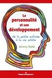 Jimmy Ratté - La personnalité et son développement de la petite enfance à la vie adulte.