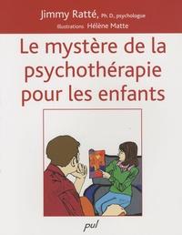 Jimmy Ratté - Le mystère de la psychothérapie pour les enfants.