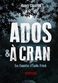 Jimmy Sabater - Ados et à cran - Les enquêtes d'Émilie Frinch.