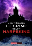 Jimmy Sabater - Le crime selon Narpeking.