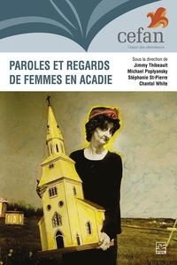 Jimmy Thibeault - Paroles et regards de femmes en Acadie.