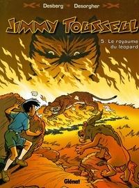 Stephen Desberg - Jimmy Tousseul - Tome 05 - Le royaume du Léopard.
