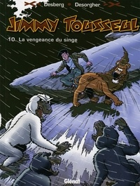 Stephen Desberg - Jimmy Tousseul - Tome 10 - La vengeance du singe.