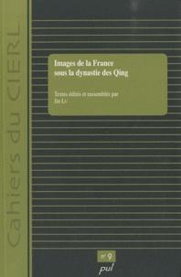 Jin Lu - Images de la France sous la dynastie des Qing.