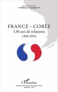 Jin-Mieung Li et Saangkyun Yi - France - Corée - 130 ans de relations 1886 - 2016.