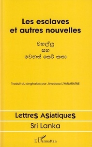 Jinadasa Liyanaratne - Les esclaves et autres nouvelles.
