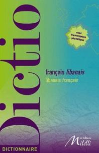 Jinane Chaker Sultani et Jean-Pierre Milelli - Dictionnaire français-libanais et libanais-français.