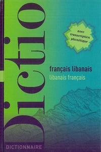 Jinane Chaker Sultani et Jean-Pierre Milelli - Dictionnaire français-libanais / libanais-français.
