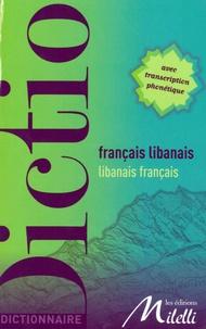 Jinane Chaker Sultani et Jean-Pierre Milelli - Dictionnaire français-libanais libanais-français.