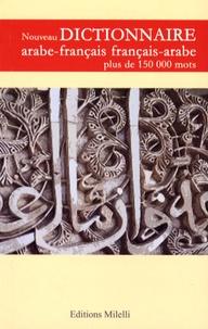 Jinane Chaker-Sultani et Jean-Pierre Milelli - Nouveau Dictionnaire arabe-français et français-arabe.