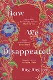 Jing-Jing Lee - How We Disappeared.