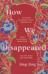 Jing-Jing Lee - How We Disappeared.