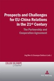 Jing Men et Giuseppe Balducci - Prospects and Challenges for EU-China Relations in the 21st Century - The Partnership and Cooperation Agreement.