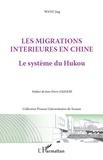 Jing Wang - Les migrations intérieures en Chine - Le système du Hukou.