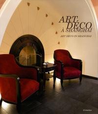 Jing Zheng - Art Déco à Shanghai - Edition bilingue français-anglais.