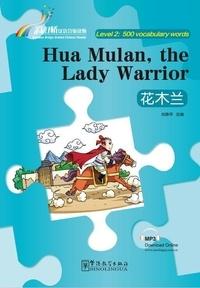 Jingping Xiao - Hua mulan, the lady warrior (500 mots, binlingue chinois-anglais).