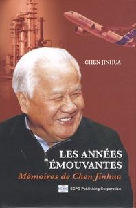 Jinhua Chen - Les années émouvantes - Mémoires de Chen Jinhua.