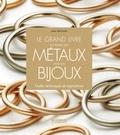 Jinks McGrath - Le grand livre du travail des métaux pour les bijoux - Outils, techniques et inspirations.