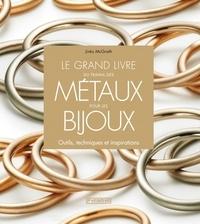 Le grand livre du travail des métaux pour les bijoux - Outils, techniques et inspirations.pdf
