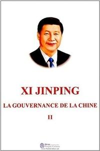 Jinping Xi - La gouvernance de la Chine - Tome II.