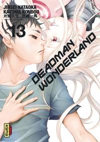 Jinsei Kataoka et Kazuma Kondou - Deadman Wonderland Tome 13 : .