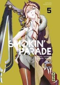 Jinsei Kataoka et Kazuma Kondou - Smokin' Parade - tome 5.