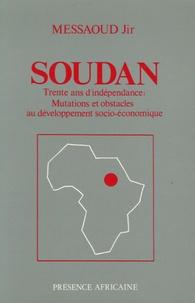 Soudan : trente ans d'indépendance : mutations et obstacles au développement socio-économique - Jir Messaoud pdf epub