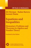 Jiri Herman et Radan Kucera - Equations and Inequalities - Elementary Problems and Theorems in Algebra and Number Theory.