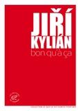 Jiri Kylian - Bon qu'à ça.
