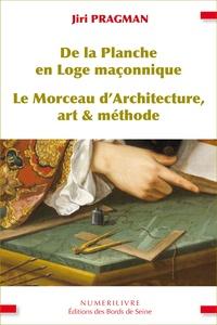 Jiri Pragman - De la Planche en Loge maçonnique - Le morceau d'architecture, art & méthode.