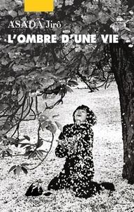 Télécharger gratuitement ebooks nook L'ombre d'une vie 9782809724608 par Jirô Asada