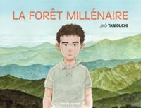 Jirô Taniguchi - La forêt millénaire.