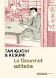 Jiro Taniguchi et Masayuki Kusumi - Le Gourmet solitaire.